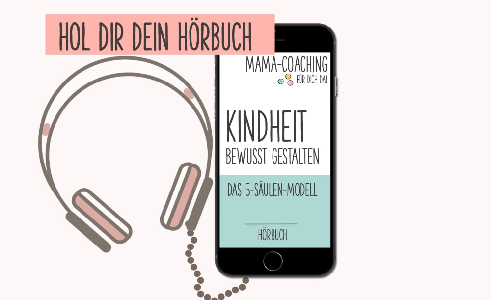 Hörbuch mama-coaching Kindheit bewußt gestalten